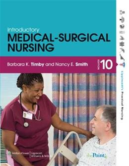 Introductory Medical Surgical Nursing, by Timby, 10th Edition 10 PKG 9781605470634