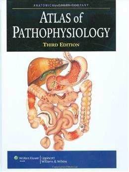 Atlas of Pathophysiology, by Lippincott Williams and Wilkins, 3rd Edition 9781605471525