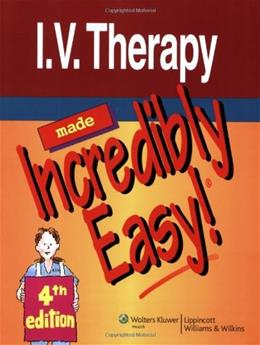 I.V. Therapy Made Incredibly Easy!, by Springhouse, 4th Edition 9781605471983
