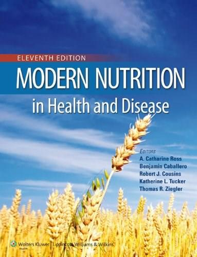 Modern Nutrition in Health and Disease, by Shils, 11th Edition 11 PKG 9781605474618