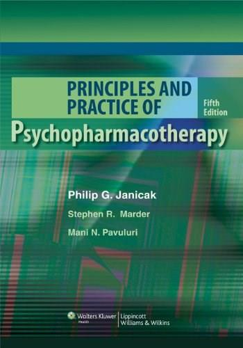 Principles and Practice of Psychopharmacotherapy, by Janicak, 5th Edition 9781605475653