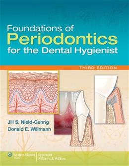 Foundations of Periodontics for the Dental Hygienist, by Nield-Gehrig, 3rd Edition 3 PKG 9781605475738