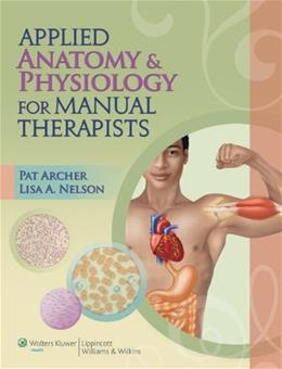 Applied Anatomy and Physiology for Manual Therapists, by Archer PKG 9781605476551