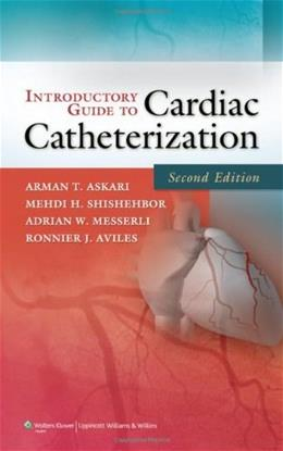 Introductory Guide to Cardiac Catheterization, by Askari, 2nd Edition 9781605478852