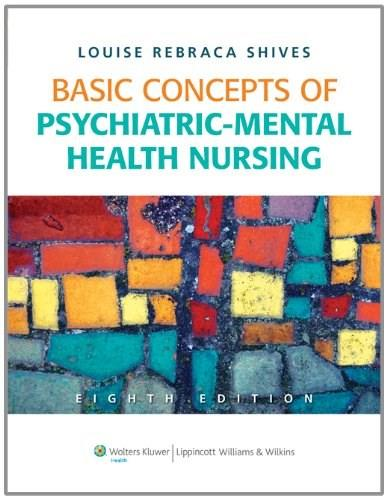 Basic Concepts of Psychiatric Mental Health Nursing, by Shives, 8th Edition 8 PKG 9781605478876