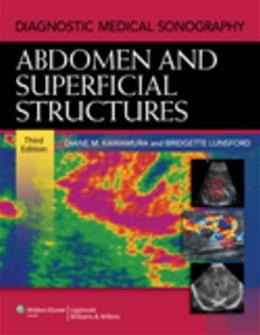 Diagnostic Medical Sonography: A Guide to Clinical Practice Abdomen and Superficial Structures, by Kawamura, 3rd Edition 3 PKG 9781605479958
