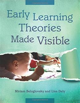 Early Learning Theories Made Visible 9781605542362