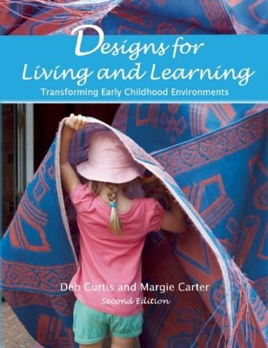 Designs for Living and Learning: Transforming Early Childhood Environments, by Curtis, 2nd Edition 9781605543727