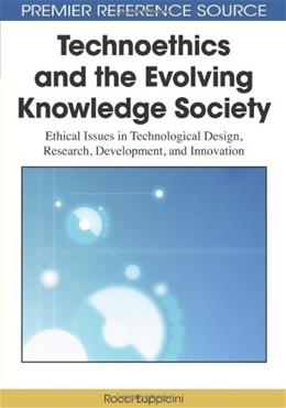 Technoethics and the Evolving Knowledge Society, by Luppicini 9781605669526