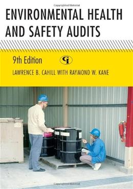 Environmental Health and Safety Audits, by Cahill, 9th Edition 9781605907086