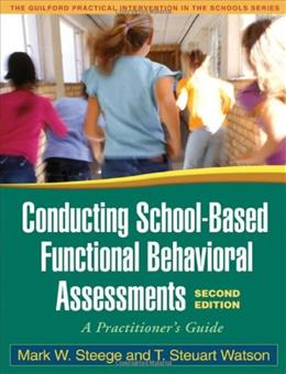 Conducting School-Based Functional Behavioral Assessments: A Practitioner