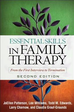 Essential Skills in Family Therapy, Second Edition: From the First Interview to Termination (The Guilford Family Therapy Series) 2 9781606233054
