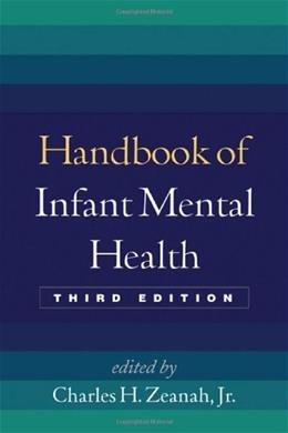 Handbook of Infant Mental Health, by Zeanah, 3rd Edition 9781606233153