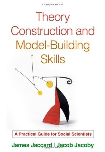 Theory Construction and Model-Building Skills, by Jaccard 9781606233399