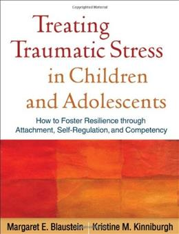 Treating Traumatic Stress in Children and Adolescents, by Blaustein 9781606236253