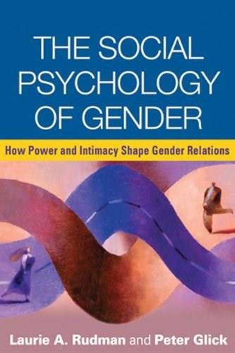 Social Psychology of Gender: How Power and Intimacy Shape Gender Relations, by Rudman 9781606239636
