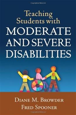 Teaching Students with Moderate and Severe Disabilities 1 9781606239919