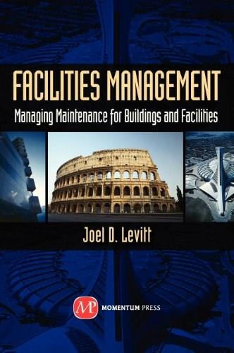 Facilities Management: Managing Maintenance for Buildings and Facilities 9781606503249