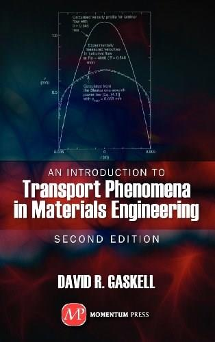 Introduction to Transport Phenomena in Materials Engineering, by Gaskell, 2nd Edition 9781606503553
