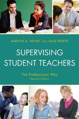 Supervising Student Teachers, by Henry, 7th Edition 9781607096108