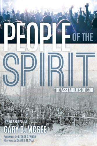 People of the Spirit: The Assemblies of God Rev Upd 9781607313755