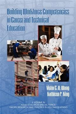 Building Workforce Competencies in Career and Technical Education, by Want 9781607520290