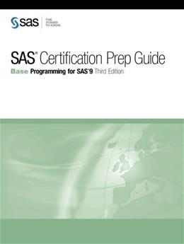SAS Certification Prep Guide: Base Programming for SAS 9, by SAS Institute, 3rd Edition 9781607649243