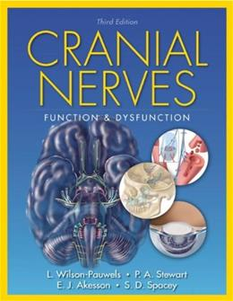 Cranial Nerves: Function and Dysfunction, by Wilson-Pauwels, 3rd Edition 9781607950318