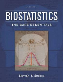 Biostatistics: The Bare Essentials, by Norman, 4th Edition 9781607951780