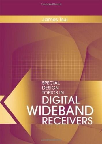 Special Design Topics in Digital Wideband Receivers, by Tsui 9781608070299