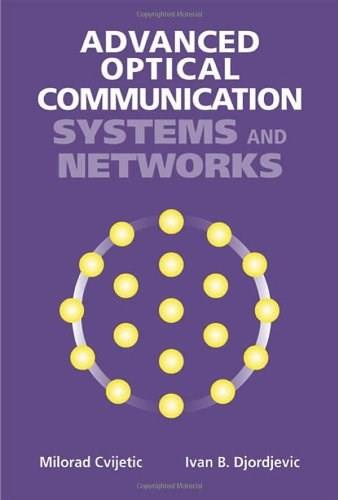 Advanced Optical Communication Systems and Networks, by Cvijetic 9781608075553