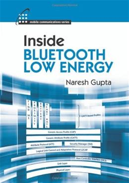 Inside Bluetooth Low Energy, by Gupta 9781608075799