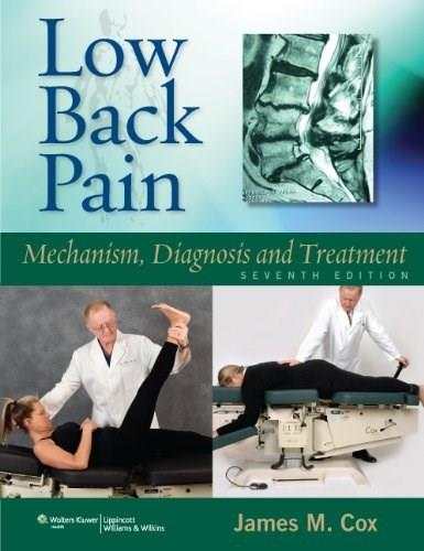 Low Back Pain: Mechanism, Diagnosis and Treatment, by Cox, 7th Edition 9781608310029