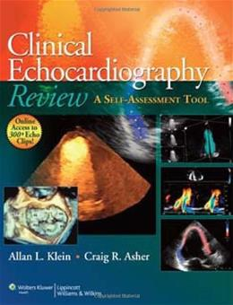Clinical Echocardiography Review: A Self-Assessment Tool, by Asher 9781608310548