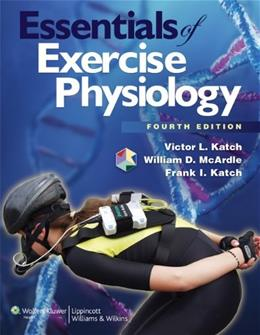Essentials of Exercise Physiology, by McArdle, 4th Edition 4 PKG 9781608312672