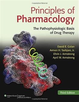 Principles of Pharmacology: The Pathophysiologic Basis of Drug Therapy, by Golan, 3rd Edition 3 PKG 9781608312702