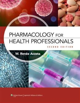 Pharmacology for Health Professionals, by Acosta, 2nd Edition 2 PKG 9781608315758