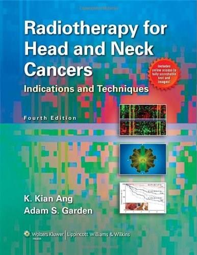 Radiotherapy for Head and Neck Cancers: Indications and Techniques, by Ang, 4th Edition 4 PKG 9781608316861
