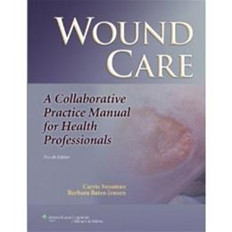 Wound Care: A Collaborative Practice Manual for Health Professionals, by Sussman, 4th Edition 4 PKG 9781608317158