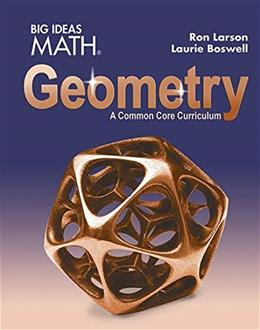 Houghton Mifflin Harcourt BIG IDEAS Geometry, by Larson, Common Core Student Edition 9781608408399