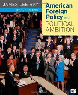 American Foreign Policy and Political Ambition, by Ray, 2nd Edition 9781608716807