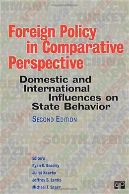 Foreign Policy in Comparative Perspective: Domestic and International Influences on State Behavior, by Beasley 9781608716968