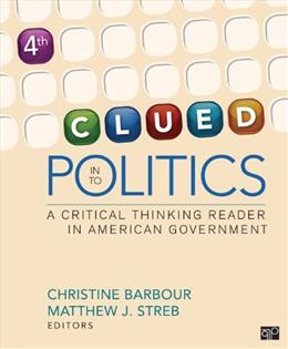 Clued in to Politics: A Critical Thinking Reader in American Government, by Barbour, 4th Edition 9781608717941