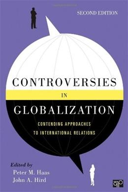 Controversies in Globalization: Contending Approaches to International Relations, by Haas, 2nd Edition 9781608717958