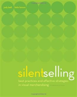 Silent Selling: Best Practices and Effective Strategies in Visual Merchandising 4 9781609011536