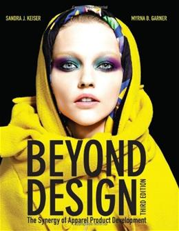 Beyond Design: The Synergy of Apparel Product Development, 3rd Edition 9781609012267