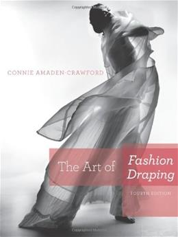 Art of Fashion Draping, by Amaden-Crawford, 4th Edition 9781609012274