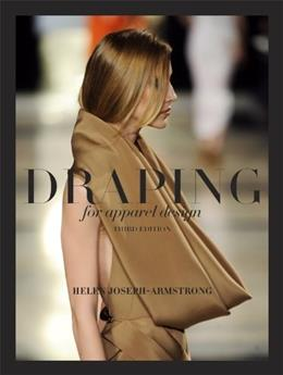 Draping for Apparel Design, by Joseph-Armstrong, 3rd Edition 9781609012403
