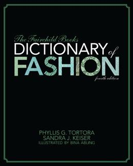 Fairchild Books Dictionary of Fashion, by Tortora, 4th Edition 9781609014896