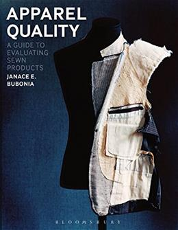 Apparel Quality: A Guide to Evaluating Sewn Products, by Bubonia 9781609015121